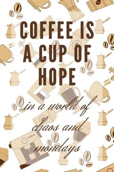 Coffee is a cup of hope in a world of chaos and Mondays.  #coffeequotes  MommyOfManyHats.com Coffee Beans, Coffee Cups, Best Mom Quotes, World Of Chaos, Expensive Coffee, Best Beans, Freezer Burn, Small Bars, Coffee Branding