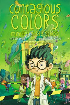 The Contagious Colors of Mumpley Middle School by Fowler DeWitt. Something strange is happening to the sixth grade—and it's up to student scientist Wilmer Dooley to crack the case in this fast-paced novel full of humor and mystery. Middle School Books, Funny Books For Kids, Biology Teacher, Science Fiction Books, Mystery Books, Sixth Grade, Chapter Books, Book Lists, Childrens Books