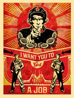 Shepards Fairey, I Want You to Get a Job