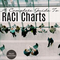 A Complete Guide to RACI/RASCI Charts
