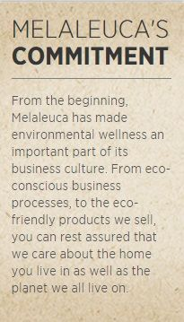 Melaleuca is the Consumer Direct Marketing companies. It is not a MLM, in fact, it is a Revenue Profit Sharing Company. With no selling, no large investment, no carry inventory, no taking order and making deliveries, no billing and collections, no repeat sales presentations, 60-day 100% satisfaction guarantee, environmental health, love their love of family and love the earth! We have a mutual approach, a strategy to let you in win win situation