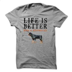 Rottweiler Life is better with a Rottweilers - cheap t shirts #hipster tshirt…