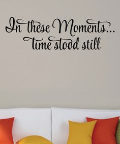 'In These Moments' Wall Quotes™ Decal