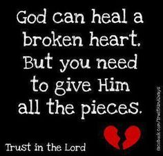God heals the broken heart. Trust in God! Healing A Broken Heart, Broken Heart Quotes, Bible Quotes, Bible Verses, Me Quotes, Scriptures, Jesus Quotes, Quotable Quotes, Faith Quotes