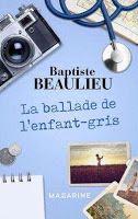 Les lectures de Mylène: La ballade de l'enfant-gris de Baptiste Beaulieu