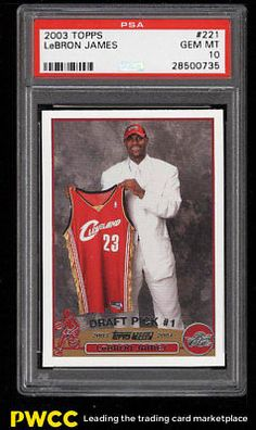 new products c944f 3b015 2003 Topps Basketball LeBron James ROOKIE RC  221 PSA 10 GEM MINT (PWCC)