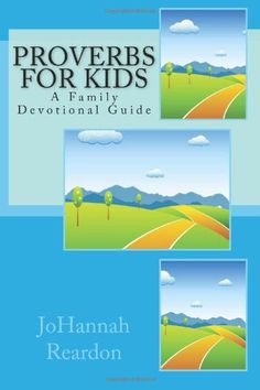 Proverbs for Kids: A Family Devotional Guide by JoHannah Reardon,http://www.amazon.com/dp/1475155050/ref=cm_sw_r_pi_dp_0pJfsb04VCBD3PAS