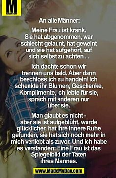 To all men: my wife is sick. She lost weight, was in a bad mood, cried and s . True Quotes, Funny Quotes, Mal Humor, Bad Mood, True Words, Relationship Quotes, Are You Happy, Love You, Wisdom