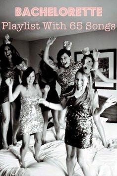 top 65 songs for a bachelorette party / bachelorette playlist !