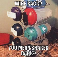 Gym humor....shaker bottles. This is actually a great idea.