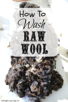How to Wash Raw Wool , good info for those new to sheering their own livestock for wool