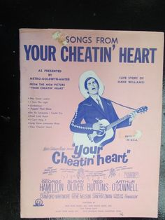 Songs from Your Cheatin' Heart (Life Story of Hank Williams) 1951 Just started some sheet music acutions...from Hank, here to Boogie Woogie and the March of the Toy Soldiers...something for everyone.