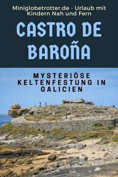 Castro de Baro�a befindet sich an der Atlantikküste in Galicien (Spanien) und ist ein mysteriöses und wilder Ort. Ganz deutlich erkennbar sind die kreisrunden Strukturen innerhalb der Ruine. Wir haben die Festung mit den Kindern erkundet und so die Eisenz Places To Travel, Travel Destinations, Places To Visit, European Destination, Travel Companies, Eurotrip, Spain Travel, Cool Designs, Road Trip
