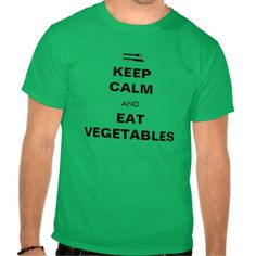 Keep calm and eat vegetables T-Shirt