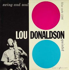 Swing And Soul by the Lou Donaldson Quintet. Designed by Reid Miles