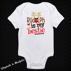 Rudolph Is My Bestie Christmas Bodysuit~Holiday Bodysuit~Baby Bodysuit~Girl And Boy Christmas Bodysuit~Christmas Gift by PigtailsAndMudpies1 on Etsy