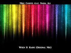 Mike Candys feat. Nadia Ali - When It Rains (Original Mix)