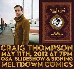 "Tonight at @MeltdownComics! Craig Thompson Q, Slideshow and Signing! Come hear Mr. Thompson discuss his newest masterpiece ""Habibi"""