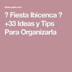 ⭐ Fiesta Ibicenca ☀ +33 Ideas y Tips Para Organizarla