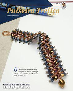 Pulseira Treliça Aprenda a fazer esta pulseira criada por Gil Félix exclusivamente para a Revista Bijoux. Clique duas vezes em cima da im...