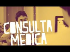 ▶ Consulta Médica - YouTube  in portuguese but easily understood