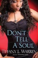 Don't tell a soul by Tiffany L. Warren