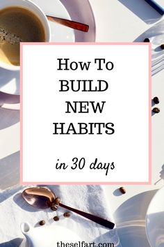 Learn how you can build habits easily with tips you can apply right away.