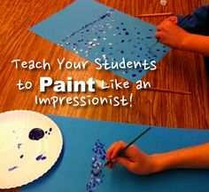 "art class Teach Your Students to Paint Like an Impressionist - No ""how to draw"" in this lesson, just basic art techniques that even a grader can do! Basic Art Techniques, 3rd Grade Art, Ecole Art, Bulletins, School Art Projects, Contemporary Abstract Art, Impressionist Art, Middle School Art, Art Lessons Elementary"