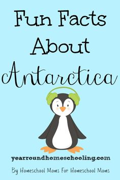 Fun Facts About Antarctica - http://www.yearroundhomeschooling.com/fun-facts-antarctica/