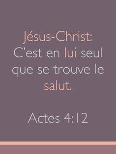 La Bible - Versets illustrés - Actes 4:12 - Jésus-Christ: C'est en lui seul que se trouve le salut.