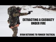 Extracting a Casualty Under Fire   Combat Medic   Ryan  Funker Tactical - Gun & Gear Videos
