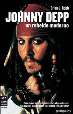 Johnny Deep. Un rebelde moderno Brian J. Robb, Jorge Conde Peidró NUEVO A ESTRENAR