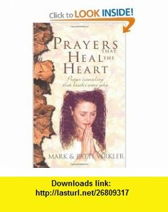 Prayers That Heal the Heart (9780882708522) Mark Virkler, Patti Virkler , ISBN-10: 088270852X  , ISBN-13: 978-0882708522 ,  , tutorials , pdf , ebook , torrent , downloads , rapidshare , filesonic , hotfile , megaupload , fileserve