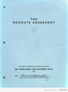 Sign here! The roomate agreement! By Doctor Sheldon Coper! The Big Bang Theory Roomate Agreement, The Bigbang Theory, This Is A Book, My Tumblr, Make Me Happy, Laugh Out Loud, The Funny, I Laughed, Science
