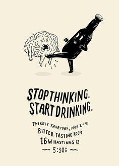Stop thinking start drinking | Pinterest: Natalia Escaño