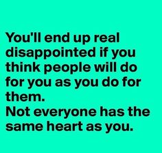 You'll end up real disappointed if...