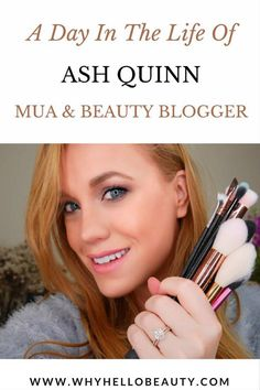 A Day in the Life of Ash Quinn, Makeup Artist & Beauty Blogger