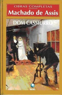Dom Casmurro, by Machado de Assis