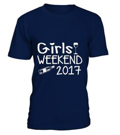 Girls Weekend 2017 Getaway Bachelorette  #gift #idea #shirt #image #funny #paris #love #peace #family #beautifulshirt
