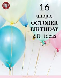 Birthday gifts for October-born friends.