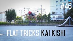 Flat Ground Tricks #46 – 15 Years Old Kishi Kai: Thanks for watching my video's subscribe to… #Skatevideos #flat #ground #Kishi #tricks