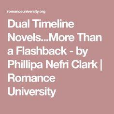 Dual Timeline Novels...More Than a Flashback - by Phillipa Nefri Clark | Romance University