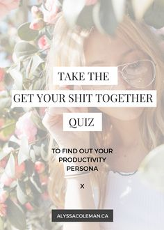 Get your sh*t together! Take this quiz to find out what type of productivity persona you are....