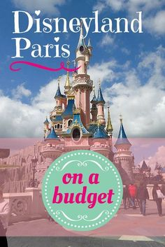 A helpful guide on how to visit Disneyland Paris on a budget. France, Paris.