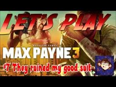 Lets Play|Max Payne 3 GameplAY|Part#7-they have ruined my good suit