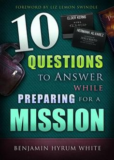 10 Questions to Answer when Preparing for a Mission. A great list of LDS Mission Prep Books For Pre-Missionaries at PreparetoServe.com! #calledtoserve