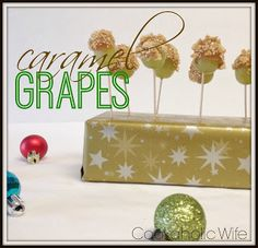 Cookaholic Wife: Caramel Grapes