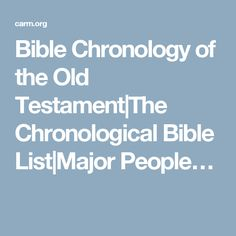 Bible Chronology of the Old Testament|The Chronological Bible List|Major People…