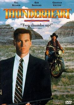 Thunderheart (Val Kilmer, Graham Greene): still love this movie, even years later