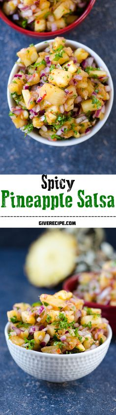 Spicy Pineapple Salsa is bursting with flavors. Sweet, tangy and hot in one bite! Satisfy your taste buds with this very fresh and tasty salsa! | giverecipe.com | #pineapple #salsa